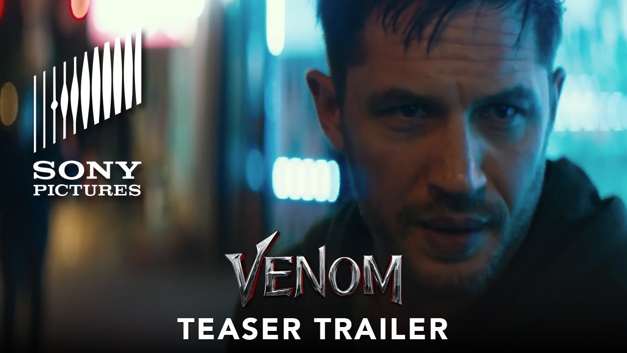 Découvrez la première bande-annonce du film Venom de Sony Pictures - Geeks and Com'