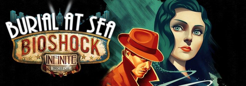 Bioshock Burial at Sea Episode One