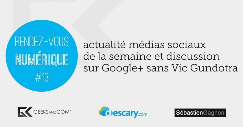 Rendez-Vous Numerique 13 - Podcast Medias Sociaux - 2 mai 2014