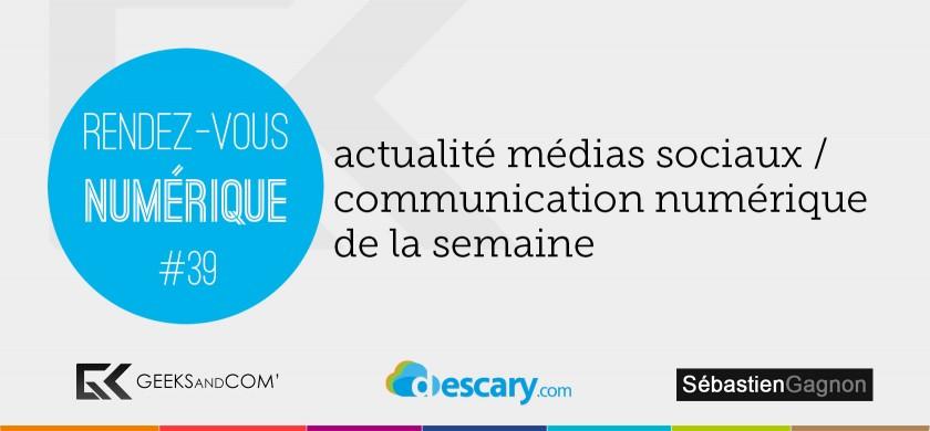 Rendez-Vous Numerique 39 - Podcast Medias Sociaux - 18 decembre 2014
