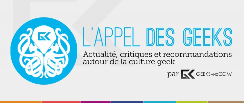 Banniere Podcast Appel des Geeks - Geeks and Com